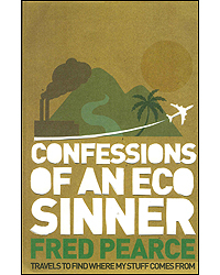 Image of Confessions Of An Eco Sinner Travels To Find Where My Stuff Comes From