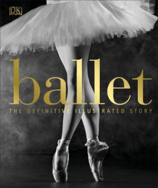 Image of Ballet : The Definitive Illustrated History