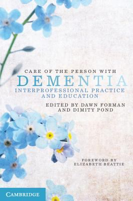 Image of Care Of The Person With Dementia Interprofessional Practice And Education