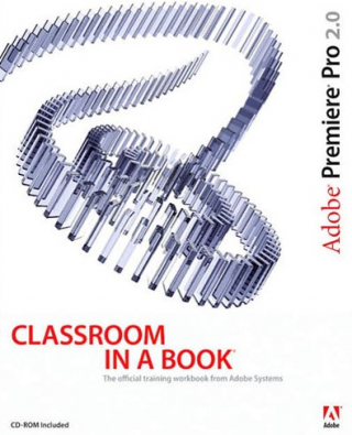 Image of Adobe Premiere Pro 2.0 Classroom In A Book