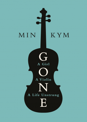 Gone : A Girl, A Violin, A Life Unstrung