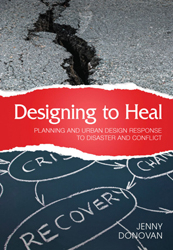 Image of Designing To Heal : Planning And Urban Design Response To Disaster And Conflict