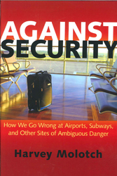 Image of Against Security : How We Go Wrong At Airports Subways And Other Sites Of Ambiguous Danger