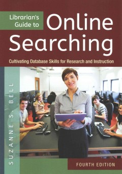 Image of Librarian's Guide To Online Searching : Cultivating Databaseskills For Research And Instruction