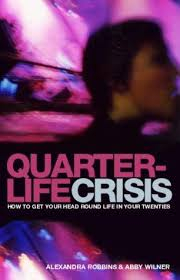 Image of Quarterlife Crisis : How To Get Your Head Round Life In Yourtwenties