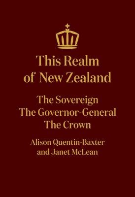Image of This Realm Of New Zealand : The Sovereign The Governor-general The Crown