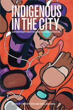 Image of Indigenous In The City : Contemporary Identities And Cultural Innovation