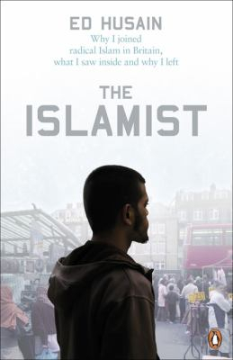 Image of The Islamist : Why I Joined Radical Islam In Britain What I Saw Inside & Why I Left