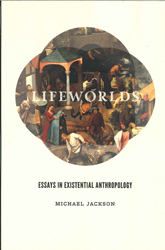 Image of Lifeworlds : Essays In Existential Anthropology
