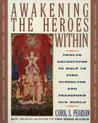 Image of Awakening The Heroes Within : Twleve Archetypes To Help Us Find Ourselves And Transform Our World