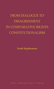 Image of From Dialogue To Disagreement In Comparative Rights Constitutionalism