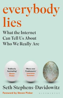 Image of Everybody Lies : What The Internet Can Tell Us About Who We Really Are