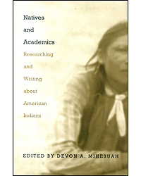Image of Natives And Academics : Researching And Writing About American Indians