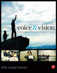 Image of Voice & Vision : A Creative Approach To Narrative Film And Dv Production