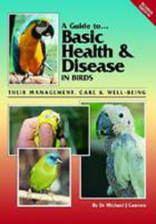 Image of A Guide To Basic Health And Disease In Birds : Their Management Care And Well-being