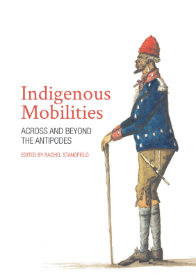 Image of Indigenous Mobilities : Across And Beyond The Antipodes
