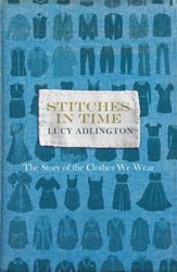 Image of Stitches In Time : The Story Of The Clothes We Wear