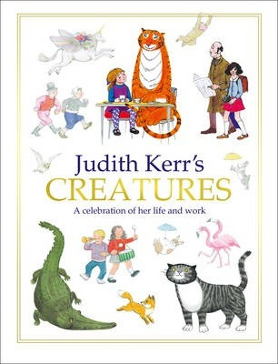 Image of Judith Kerr's Creatures : A Celebration Of The Life And Workof Judith Kerr