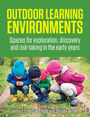 Image of Outdoor Learning Environments : Spaces For Exploration Discovery And Risk-taking In The Early Years