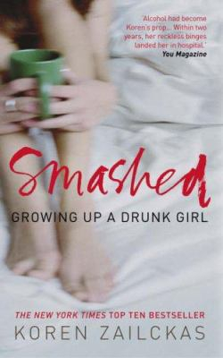 Image of Smashed : Growing Up A Drunk Girl
