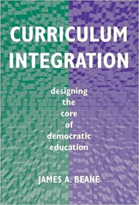 Image of Curriculum Integration Designing The Core Of Democratic Education