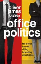 Image of Office Politics : How To Thrive In A World Of Lying Backstabbing And Dirty Tricks