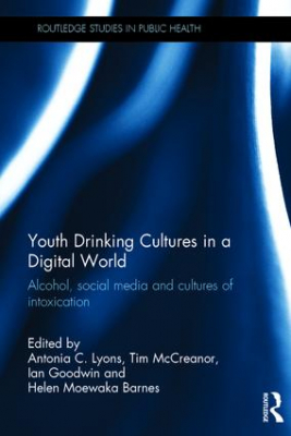 Image of Youth Drinking Cultures In A Digital World : Alcohol Social Media And Cultures Of Intoxication