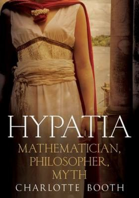 Image of Hypatia : Mathematician Philosopher Myth
