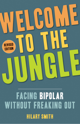 Image of Welcome To The Jungle : Facing Bipolar Without Freaking Out
