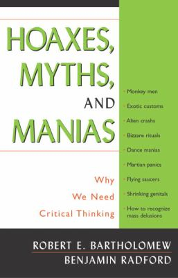 Image of Hoaxes Myths & Manias : Why We Need Critical Thinking