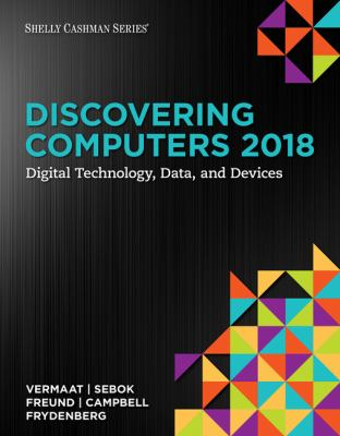 Image of Discovering Computers 2018 : Digital Technology Data And Devices