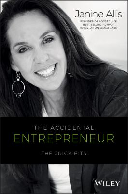 Accidental Entrepreneur : The Juicy Bits