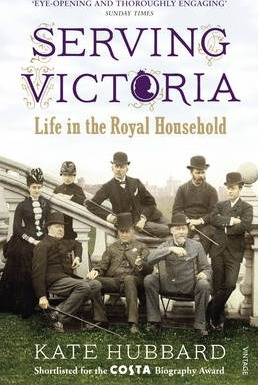 Image of Serving Victoria : Life In The Royal Household