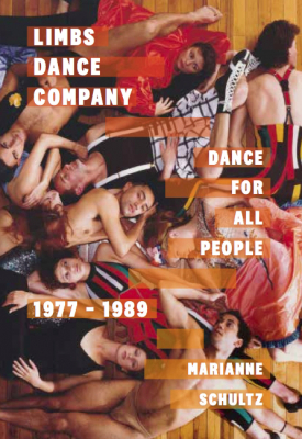 Image of Limbs Dance Company : Dance For All People 1977-1989