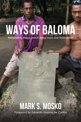 Image of Ways Of Baloma : Rethinking Magic And Kinship From The Trobriands