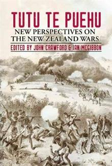 Tutu Te Puehu : New Perspectives On The New Zealand Wars