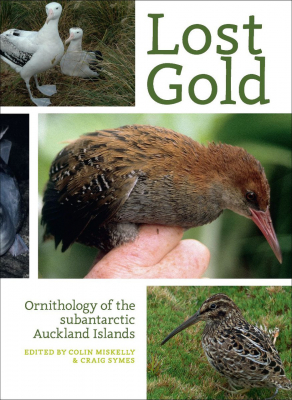 Image of Lost Gold : Ornithology Of The Subantarctic Auckland Islands