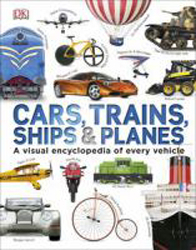 Image of Cars Trains Ships And Planes : A Visual Encyclopedia Of Every Vehicle