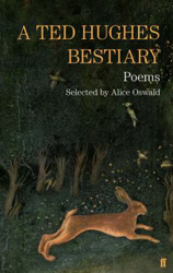 Ted Hughes Bestiary : Selected Poems