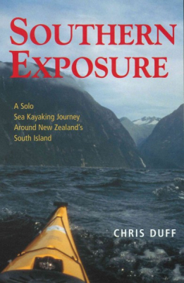 Image of Southern Exposure : A Solo Kayaking Journey Around Nzs Southisland