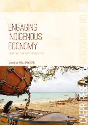 Image of Engaging Indigenous Economy : Debating Diverse Approaches
