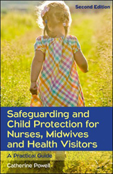 Image of Safeguarding And Child Protection For Nurses Midwives And Health Visitors : A Practical Guide