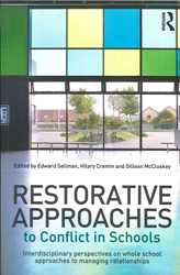 Image of Restorative Approaches To Conflict In Schools : Interdiscip-linary Perspectives On Whole School Approaches To Managi