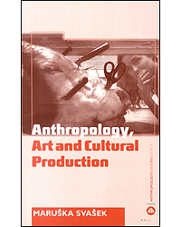 Anthropology Art And Cultural Production : Histories Themes Perspectives