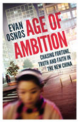 Age Of Ambition : Chasing Fortune Truth And Faith In The Newchina