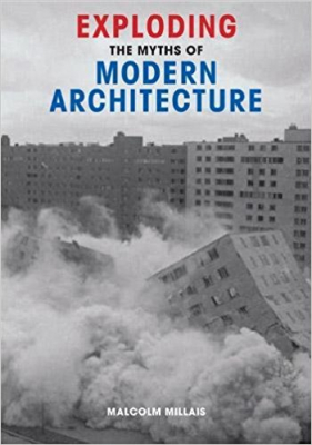 Image of Exploding The Myths Of Modern Architecture