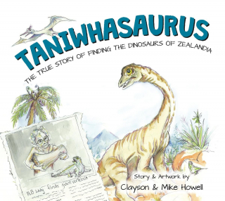 Image of Taniwhasaurus : The True Story Of Dinosaurs In New Zealand