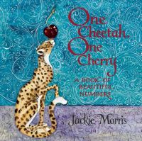One Cheetah One Cherry : A Book Of Beautiful Numbers