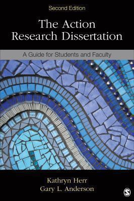 Action Research Dissertation : A Guide For Students And