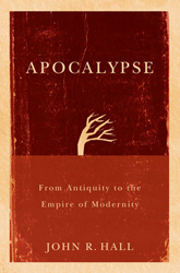 Apocalypse From Antiquity To The Empire Of Modernity